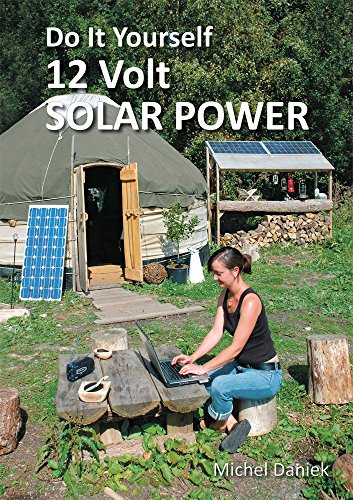 Do It Yourself 12 Volt Solar Power Ebook Daniek Michel Sola Carma Oyarce Demian Daniek Michel Miller Marion Law Ben Green Cathy Wilson Rod Hill Abi Amazon Com Au Kindle Store