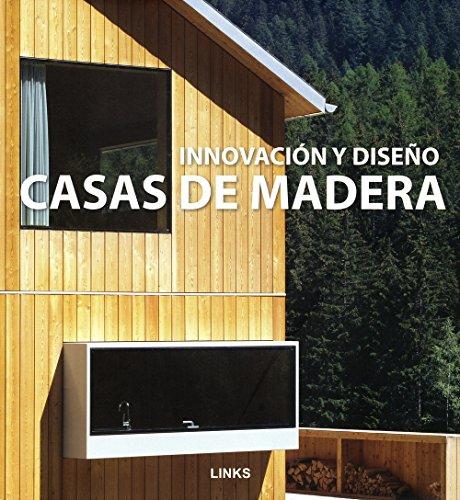 Innovación y diseño : casas de madera