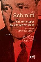Les trois types de pensée juridique (Quadrige) (French Edition)