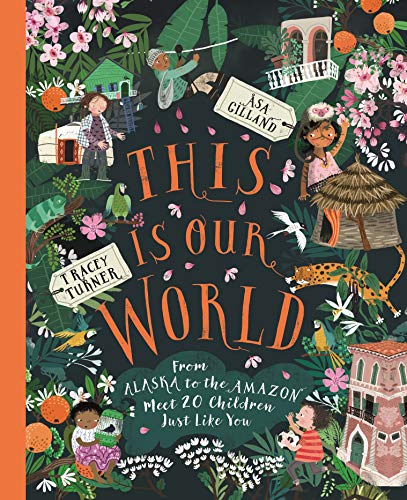 This Is Our World: From Alaska to the Amazon – Meet 20 Children Just Like You (English Edition)