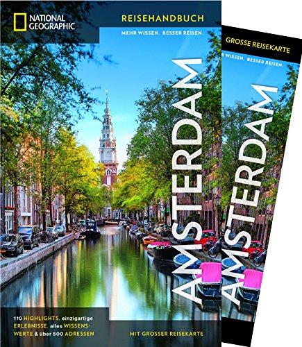 NATIONAL GEOGRAPHIC Reisehandbuch Amsterdam: Der ultimative Reiseführer mit über 500 Adressen und praktischer Faltkarte zum Herausnehmen für alle Traveler. (NG_Reiseführer)