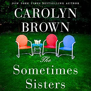 The Sometimes Sisters                   By:                                                                                                                                 Carolyn Brown                               Narrated by:                                                                                                                                 Brittany Pressley                      Length: 8 hrs and 42 mins     2,680 ratings     Overall 4.3