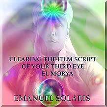 Clearing the Film Script of Your Third Eye El Morya