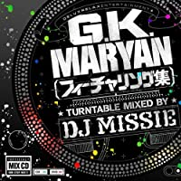 G.K.MARYANフィーチャリング集 TURNTABLE MIXED BY DJ MISSIE