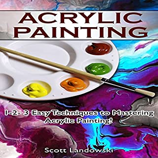Acrylic Painting     1-2-3 Easy Techniques to Mastering Acrylic Painting!              By:                                                                                                                                 Scott Landowski                               Narrated by:                                                                                                                                 Millian Quinteros                      Length: 41 mins     1 rating     Overall 2.0
