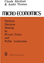 Micro-Economics: Optimal Decision-Making by Private Firms and Public Authorities