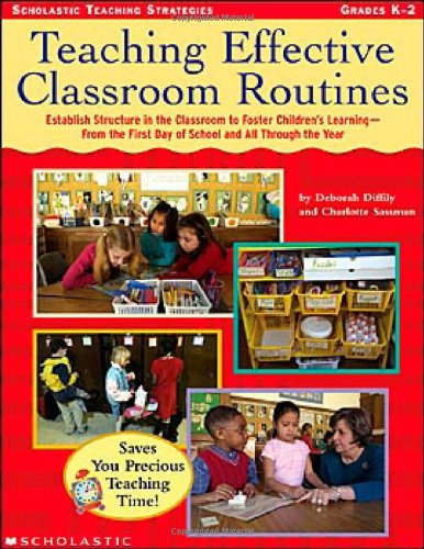Teaching Effective Classroom Routines: Establish Structure in the Classroom to Foster Children?s Learning?From the First