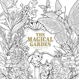 The Magical Garden: Creative Art Therapy For Adults (Creative Colouring Books For Grown-Ups) (Volume 2)