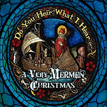 Do You Hear What I Hear: A Very Mermen Christmas