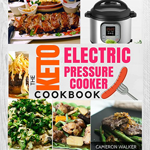 KETO ELECTRIC PRESSURE COOKER COOKBOOK audiobook cover art
