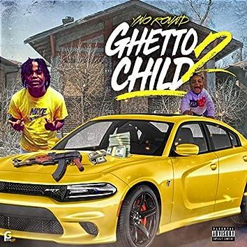 Ghetto Child 2