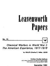 Chemical Warfare in World War I: The American Experience, 1917-1918