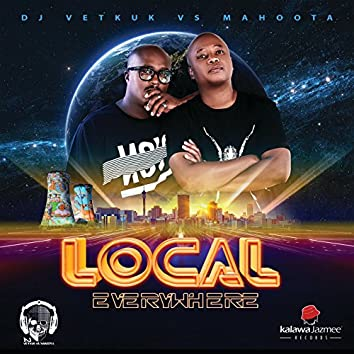 Local Everywhere (DJ Vetkuk Vs. Mahoota)