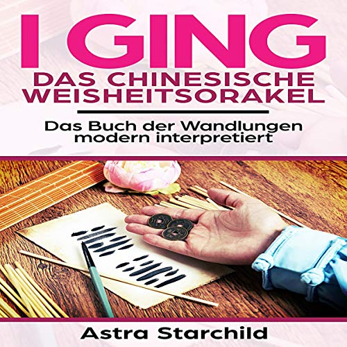 I Ging: Das chinesische Weisheitsorakel [I Ching: The Chinese Wisdom Oracle] cover art