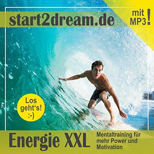Energie XXL. Mentaltraining für mehr Power und Motivation