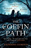 The Coffin Path: 'The perfect ghost story' - Katherine Clements