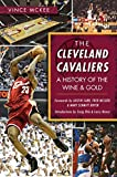 The Cleveland Cavaliers: A History of the Wine & Gold (Sports) (English Edition)