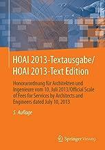 HOAI 2013-Textausgabe/HOAI 2013-Text Edition: Honorarordnung für Architekten und Ingenieure vom 10. Juli 2013/Official Scale of Fees for Services by Architects ... dated July 10, 2013 (German Edition)
