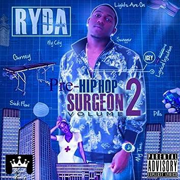 Pre-Hip Hop Surgeon, Vol. 2