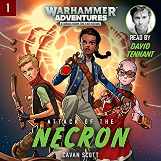 Warhammer Adventures: Attack of the Necron     Warped Galaxies, Book 1              By:                                                                                                                                 Cavan Scott                               Narrated by:                                                                                                                                 David Tennant                      Length: 2 hrs and 45 mins     24 ratings     Overall 4.6