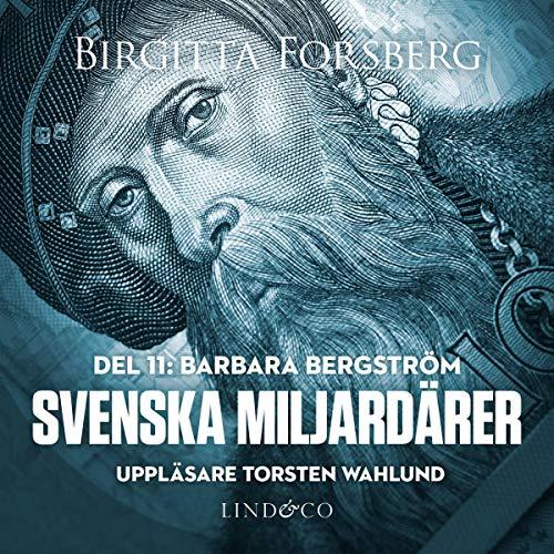 Svenska miljardärer - Barbara Bergström Audiobook By Birgitta Forsberg cover art