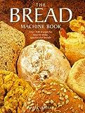 The Bread Machine Book