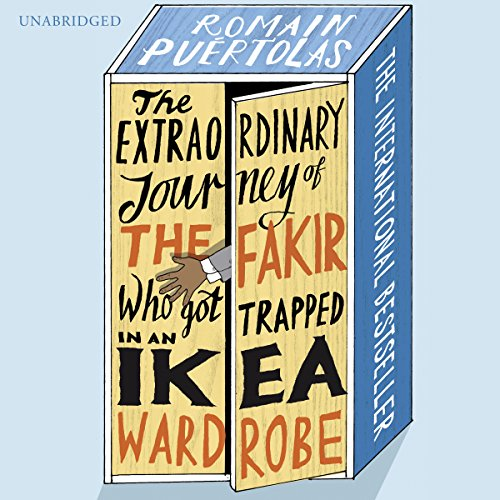 The Extraordinary Journey of the Fakir Who Got Trapped in an Ikea Wardrobe audiobook cover art