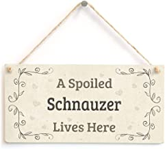 Uepll A Spoiled Schnauzer Lives Here Xmas Wood Signs Design Hanging Gift Decor for Home Coffee House Bar 5 x 10 Inch