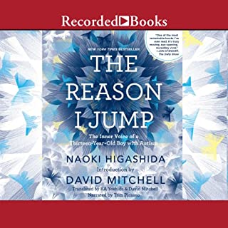 The Reason I Jump     The Inner Voice of a Thirteen-Year-Old Boy with Autism              By:                                                                                                                                 Naoki Higashida                               Narrated by:                                                                                                                                 Tom Picasso                      Length: 2 hrs and 27 mins     1,912 ratings     Overall 4.1