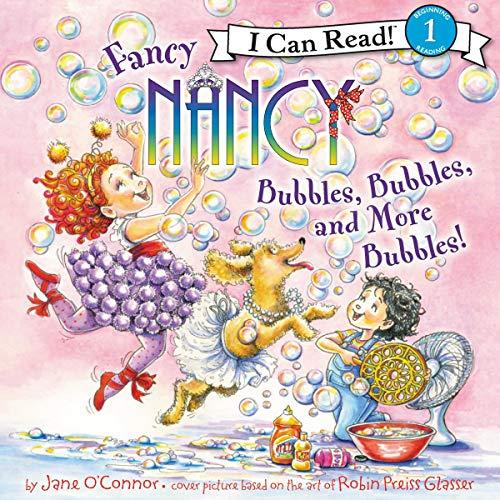 Fancy Nancy: Bubbles, Bubbles, and More Bubbles! Audiobook By Jane O'Connor cover art