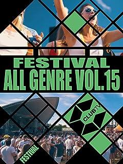 [FESTIVALS] ALL GENRE Vol.15