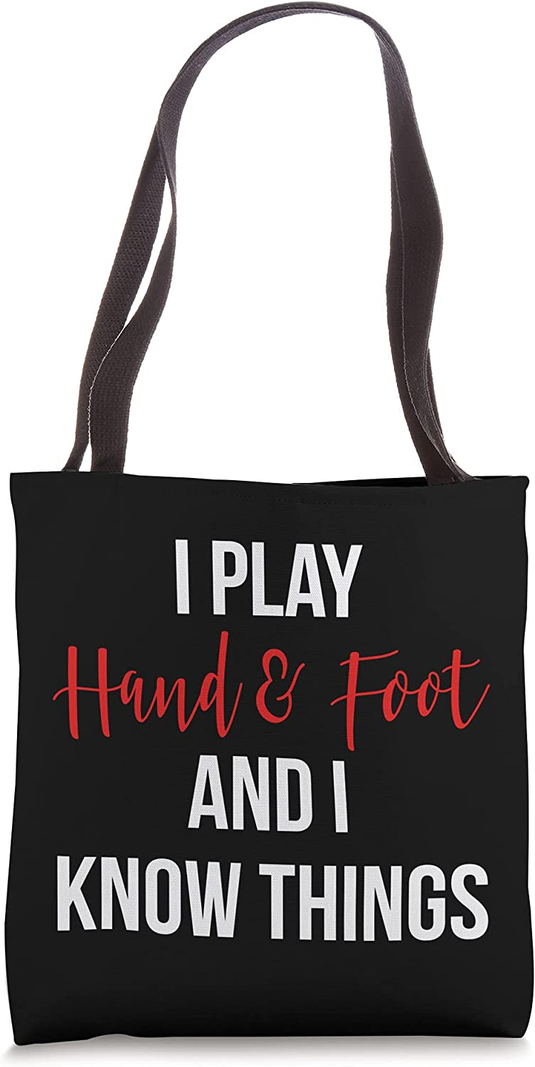 I Play Safety and trust Hand low-pricing and Foot Know Things Card Game Bag Funny Tote