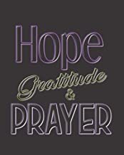 Hope Gratitude & Prayer: Blank Journal For Inmates To Focus On The Good in Their Lives And Their Future