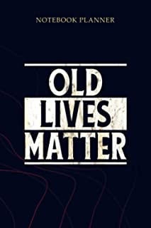 Notebook Planner Old Lives Matter Men Women Elderly Seniors: Gym, 6x9 inch, Planner, Simple, Planning, 114 Pages, Mom, To ...