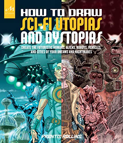 How to Draw Sci-Fi Utopias and D...
