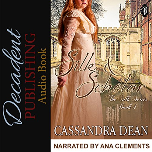 Silk & Scholar Audiobook By Cassandra Dean cover art