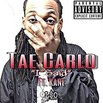 I Said (feat. Kane)