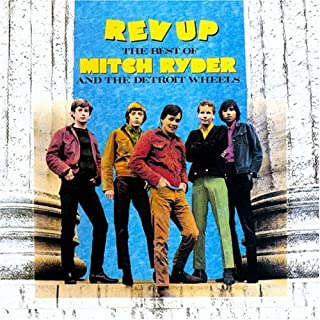 Rev Up: The Best of Mitch Ryder & the Detroit Wheels