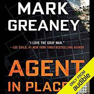 Agent in Place                   Written by:                                                                                                                                 Mark Greaney                               Narrated by:                                                                                                                                 Jay Snyder                      Length: 16 hrs and 26 mins     85 ratings     Overall 4.6