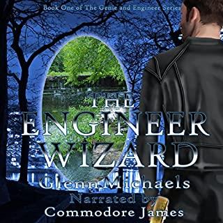 The Engineer Wizard     The Genie and the Wizard, Book 1              By:                                                                                                                                 Glenn Michaels                               Narrated by:                                                                                                                                 Commodore James,                                                                                        Jordan Byrne,                                                                                        Bennett Cousins,                   and others                 Length: 14 hrs and 5 mins     98 ratings     Overall 4.3