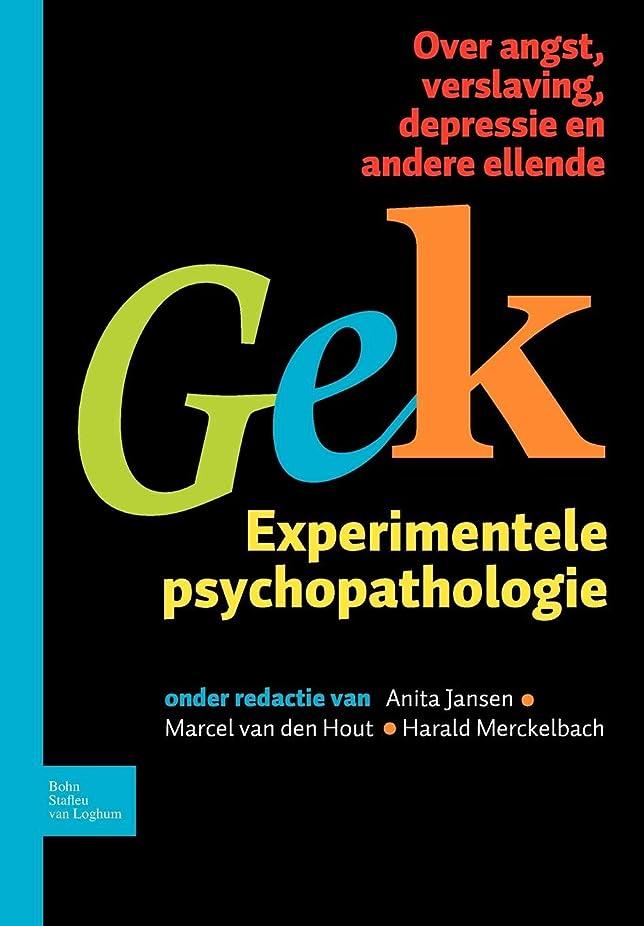 冷蔵する宅配便上院Gek, Experimentele psychopathologie: Over angst, verslaving, depressie en andere ellende