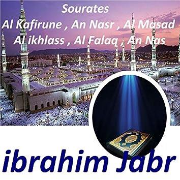 Sourates Al Kafirune, An Nasr, Al Masad, Al Ikhlass, Al Falaq, An Nas (Quran)