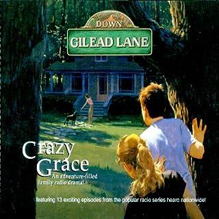 Down Gilead Lane, Season 1: Crazy Grace audiobook cover art