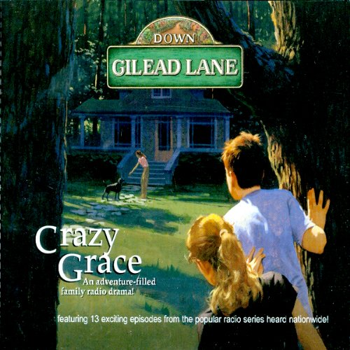Down Gilead Lane, Season 1: Crazy Grace audiobook cover art