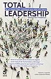 Total Leadership: Sé un mejor líder, consigue una vida más plena (CLAVES DE GESTION)