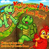 Children's book: ' Kate and Bob, Don't Lose Hope': Animal stories Turtles,Rhymes, Values, Preschool -Picture Book age 2-8, kids eBook (Funny Bedtime Stories ... Early learning –Series 7) (English Edition)