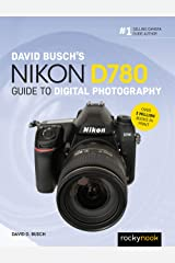 David Busch's Nikon D780 Guide to Digital Photography (The David Busch Camera Guide Series) Kindle Edition