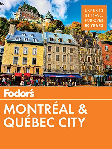 Fodor\'s Montreal and Quebec City (Full-color Travel Guide, Band 29)