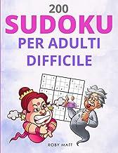 Sudoku Per Adulti Difficile: Sudoku Stampa Grande, Sudoku Con Soluzioni | Stimola La Tua Mente Con Questi 200 Sudoku Diffi...