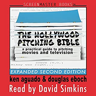 The Hollywood Pitching Bible: A Practical Guide to Pitching Movies and Television cover art